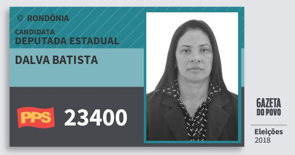 Santinho Dalva Batista 23400 (PPS) Deputada Estadual | Rondônia | Eleições 2018