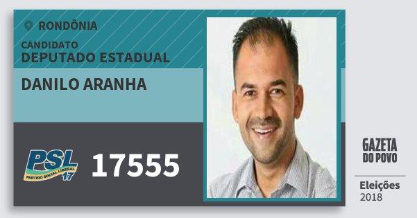 Santinho Danilo Aranha 17555 (PSL) Deputado Estadual | Rondônia | Eleições 2018