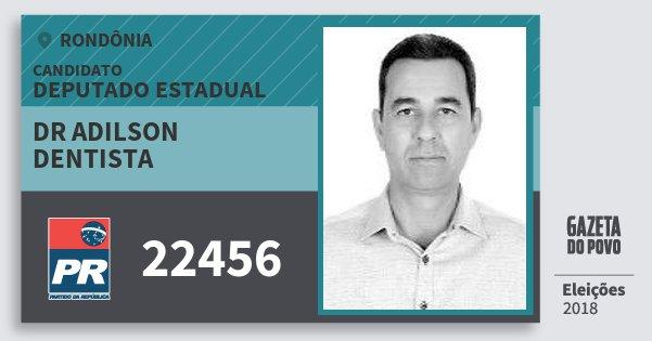 Santinho Dr Adilson Dentista 22456 (PR) Deputado Estadual | Rondônia | Eleições 2018