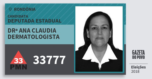 Santinho Drª Ana Claudia Dermatologista 33777 (PMN) Deputada Estadual | Rondônia | Eleições 2018