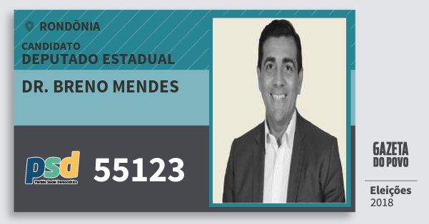 Santinho Dr. Breno Mendes 55123 (PSD) Deputado Estadual | Rondônia | Eleições 2018