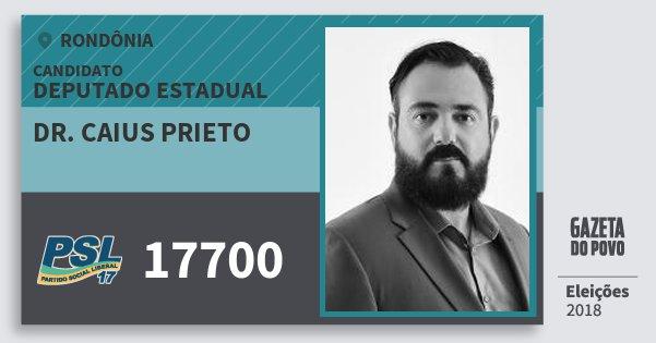 Santinho Dr. Caius Prieto 17700 (PSL) Deputado Estadual | Rondônia | Eleições 2018