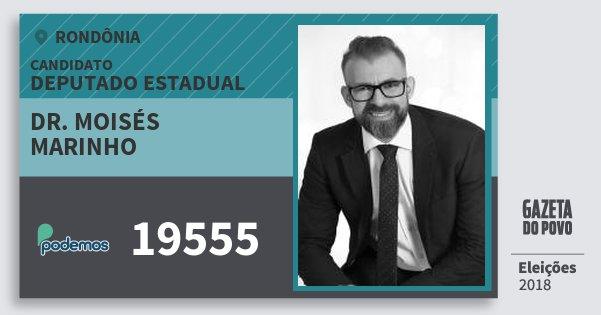 Santinho Dr. Moisés Marinho 19555 (PODE) Deputado Estadual | Rondônia | Eleições 2018
