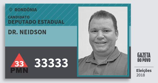 Santinho Dr. Neidson 33333 (PMN) Deputado Estadual | Rondônia | Eleições 2018