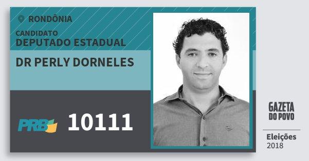 Santinho Dr Perly Dorneles 10111 (PRB) Deputado Estadual | Rondônia | Eleições 2018