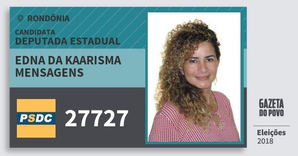 Santinho Edna da Kaarisma Mensagens 27727 (DC) Deputada Estadual | Rondônia | Eleições 2018