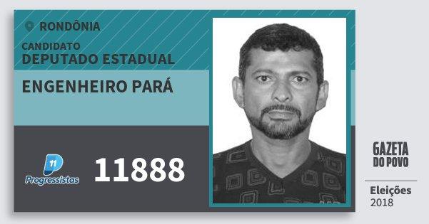 Santinho Engenheiro Pará 11888 (PP) Deputado Estadual | Rondônia | Eleições 2018