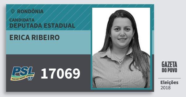 Santinho Erica Ribeiro 17069 (PSL) Deputada Estadual | Rondônia | Eleições 2018