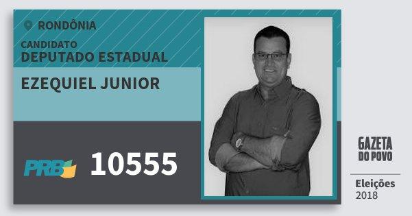 Santinho Ezequiel Junior 10555 (PRB) Deputado Estadual | Rondônia | Eleições 2018