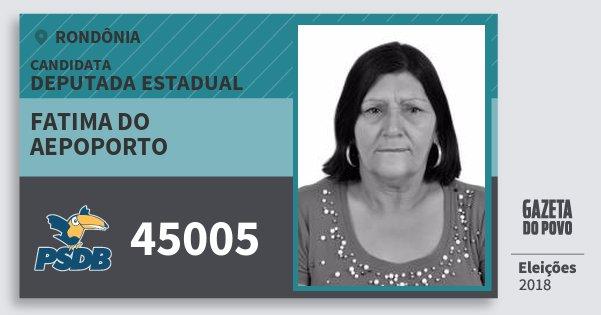 Santinho Fatima do Aepoporto 45005 (PSDB) Deputada Estadual | Rondônia | Eleições 2018