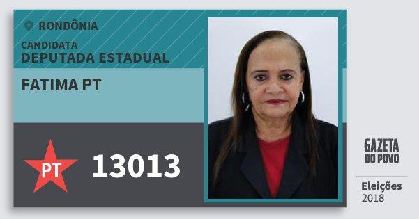 Santinho Fatima Pt 13013 (PT) Deputada Estadual | Rondônia | Eleições 2018