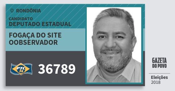 Santinho Fogaça do Site Oobservador 36789 (PTC) Deputado Estadual | Rondônia | Eleições 2018