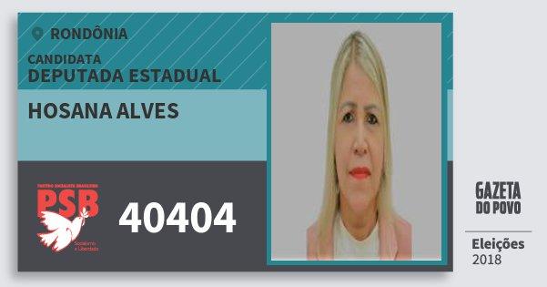 Santinho Hosana Alves 40404 (PSB) Deputada Estadual | Rondônia | Eleições 2018