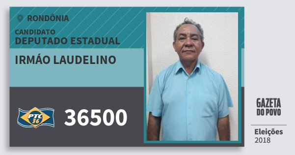 Santinho Irmáo Laudelino 36500 (PTC) Deputado Estadual | Rondônia | Eleições 2018