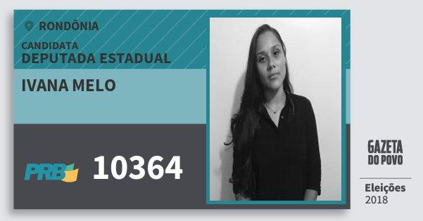 Santinho Ivana Melo 10364 (PRB) Deputada Estadual | Rondônia | Eleições 2018