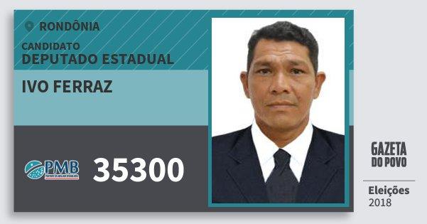 Santinho Ivo Ferraz 35300 (PMB) Deputado Estadual | Rondônia | Eleições 2018