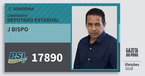Santinho J Bispo 17890 (PSL) Deputado Estadual | Rondônia | Eleições 2018