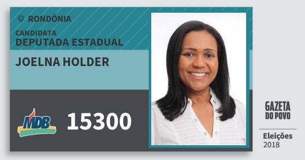Santinho Joelna Holder 15300 (MDB) Deputada Estadual | Rondônia | Eleições 2018