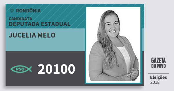 Santinho Jucelia Melo 20100 (PSC) Deputada Estadual | Rondônia | Eleições 2018