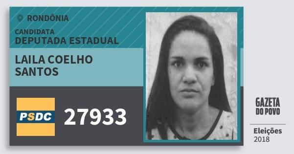 Santinho Laila Coelho Santos 27933 (DC) Deputada Estadual | Rondônia | Eleições 2018