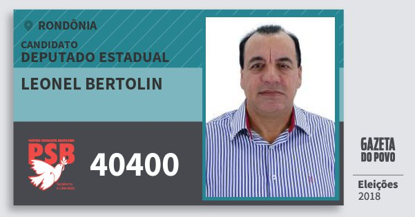 Santinho Leonel Bertolin 40400 (PSB) Deputado Estadual | Rondônia | Eleições 2018