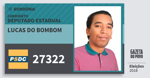 Santinho Lucas do Bombom 27322 (DC) Deputado Estadual | Rondônia | Eleições 2018