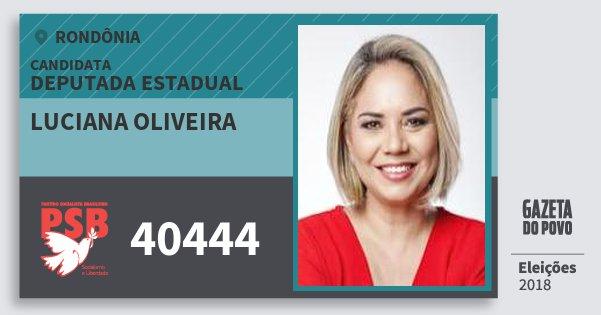 Santinho Luciana Oliveira 40444 (PSB) Deputada Estadual | Rondônia | Eleições 2018