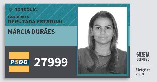 Santinho Márcia Durães 27999 (DC) Deputada Estadual | Rondônia | Eleições 2018