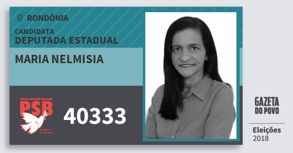 Santinho Maria Nelmisia 40333 (PSB) Deputada Estadual | Rondônia | Eleições 2018