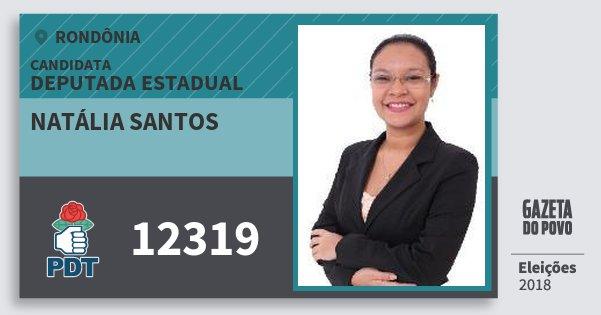 Santinho Natália Santos 12319 (PDT) Deputada Estadual | Rondônia | Eleições 2018