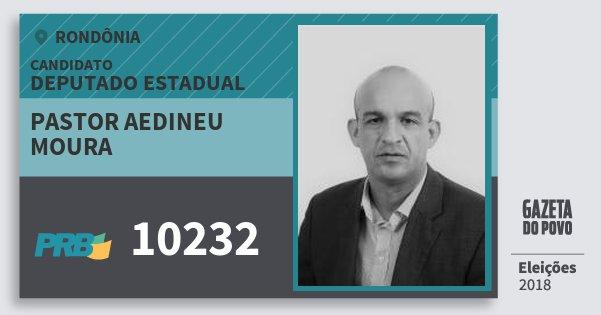 Santinho Pastor Aedineu Moura 10232 (PRB) Deputado Estadual | Rondônia | Eleições 2018