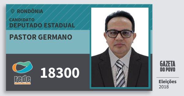 Santinho Pastor Germano 18300 (REDE) Deputado Estadual | Rondônia | Eleições 2018