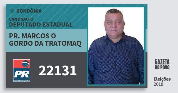 Santinho Pr. Marcos O Gordo da Tratomaq 22131 (PR) Deputado Estadual | Rondônia | Eleições 2018