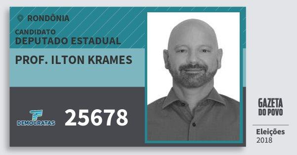 Santinho Prof. Ilton Krames 25678 (DEM) Deputado Estadual | Rondônia | Eleições 2018