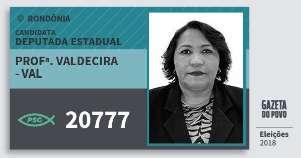 Santinho Profª. Valdecira - Val 20777 (PSC) Deputada Estadual | Rondônia | Eleições 2018