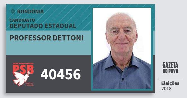 Santinho Professor Dettoni 40456 (PSB) Deputado Estadual | Rondônia | Eleições 2018