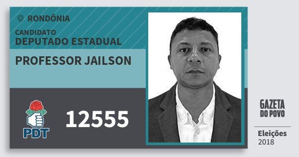 Santinho Professor Jailson 12555 (PDT) Deputado Estadual | Rondônia | Eleições 2018