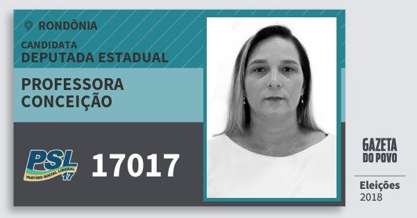 Santinho Professora Conceição 17017 (PSL) Deputada Estadual | Rondônia | Eleições 2018