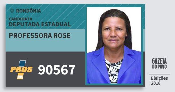 Santinho Professora Rose 90567 (PROS) Deputada Estadual | Rondônia | Eleições 2018