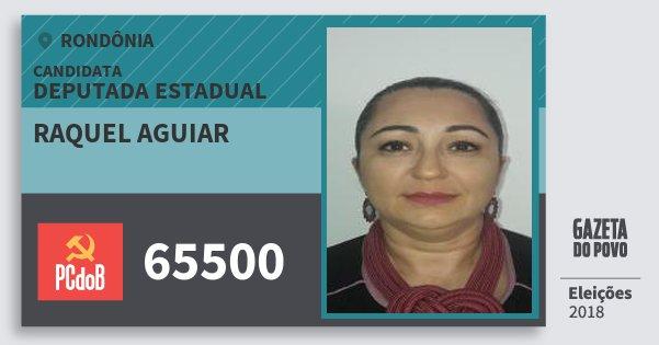 Santinho Raquel Aguiar 65500 (PC do B) Deputada Estadual | Rondônia | Eleições 2018