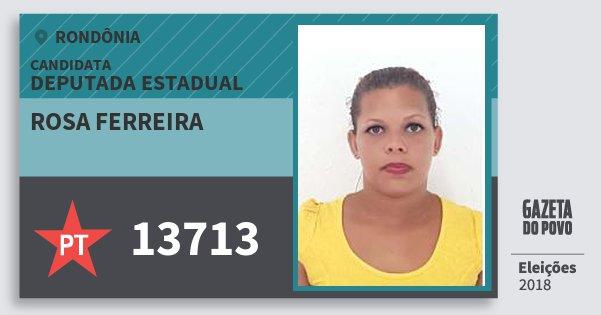 Santinho Rosa Ferreira 13713 (PT) Deputada Estadual | Rondônia | Eleições 2018