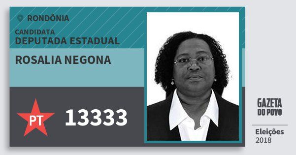 Santinho Rosalia Negona 13333 (PT) Deputada Estadual | Rondônia | Eleições 2018
