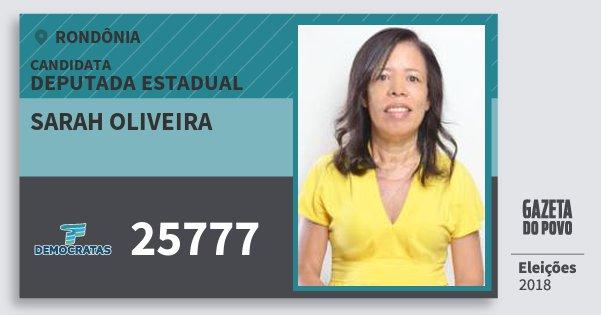 Santinho Sarah Oliveira 25777 (DEM) Deputada Estadual | Rondônia | Eleições 2018