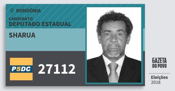 Santinho Sharua 27112 (DC) Deputado Estadual | Rondônia | Eleições 2018