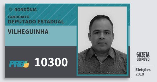 Santinho Vilheguinha 10300 (PRB) Deputado Estadual | Rondônia | Eleições 2018