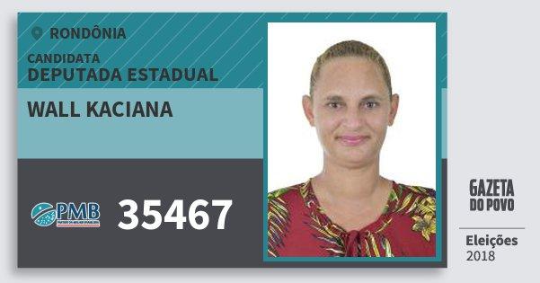 Santinho Wall Kaciana 35467 (PMB) Deputada Estadual | Rondônia | Eleições 2018