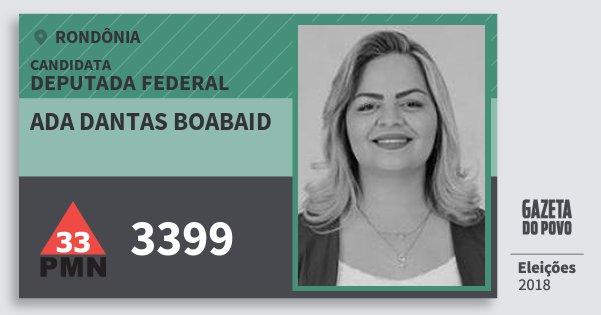 Santinho Ada Dantas Boabaid 3399 (PMN) Deputada Federal | Rondônia | Eleições 2018
