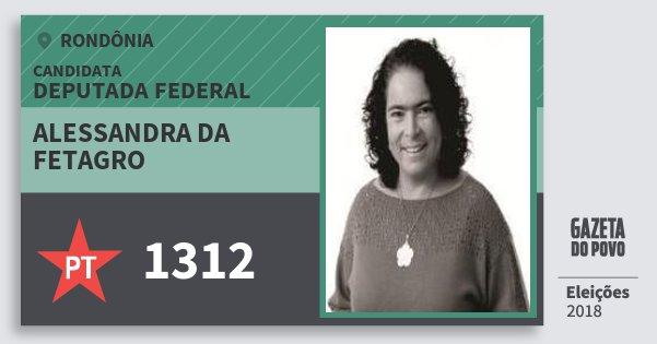 Santinho Alessandra da Fetagro 1312 (PT) Deputada Federal   Rondônia   Eleições 2018