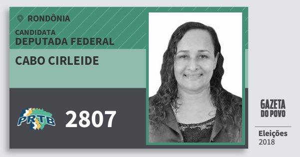 Santinho Cabo Cirleide 2807 (PRTB) Deputada Federal | Rondônia | Eleições 2018