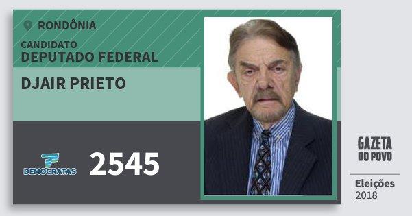 Santinho Djair Prieto 2545 (DEM) Deputado Federal | Rondônia | Eleições 2018